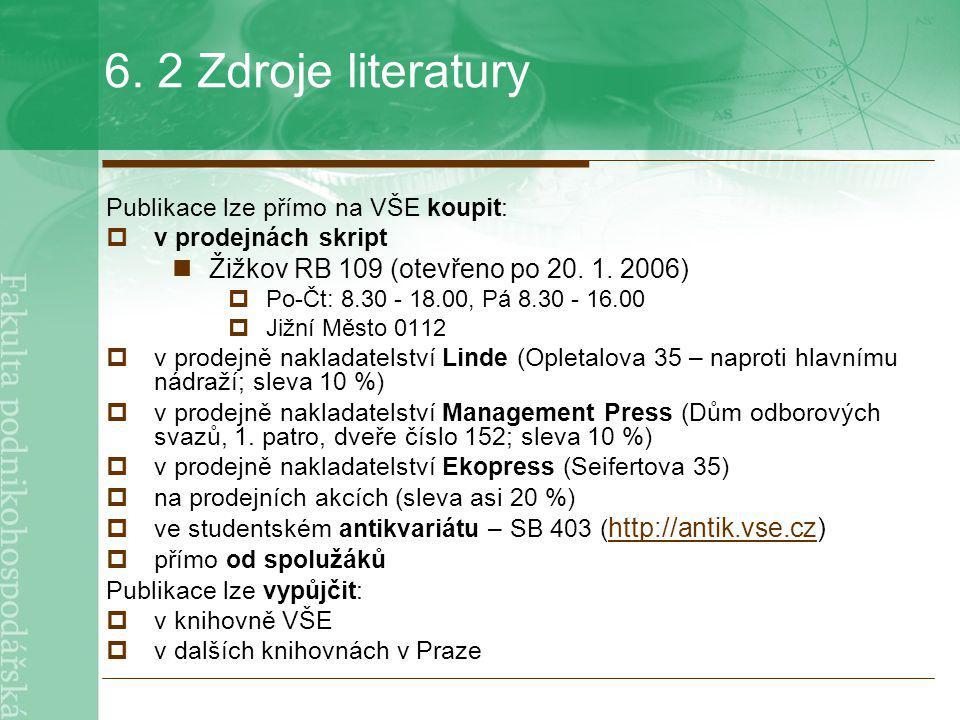 6. 2 Zdroje literatury Žižkov RB 109 (otevřeno po 20. 1. 2006)
