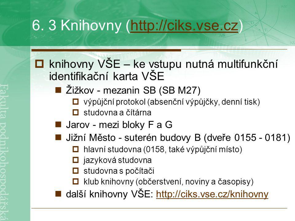 6. 3 Knihovny (http://ciks.vse.cz)