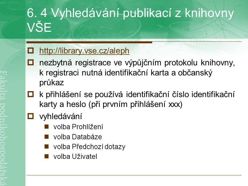 6. 4 Vyhledávání publikací z knihovny VŠE