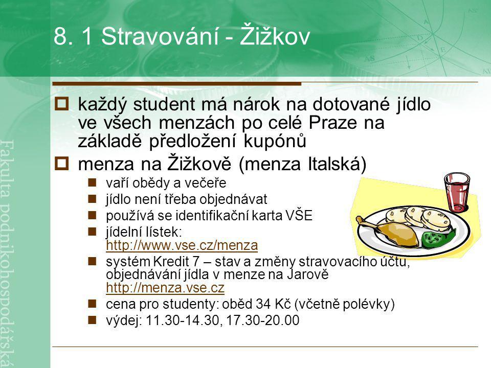 8. 1 Stravování - Žižkov každý student má nárok na dotované jídlo ve všech menzách po celé Praze na základě předložení kupónů.