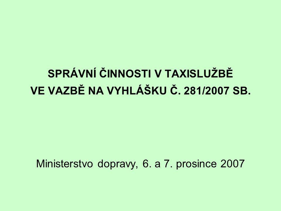 SPRÁVNÍ ČINNOSTI V TAXISLUŽBĚ VE VAZBĚ NA VYHLÁŠKU Č. 281/2007 SB.