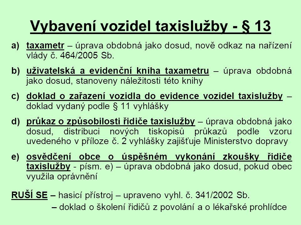 Vybavení vozidel taxislužby - § 13