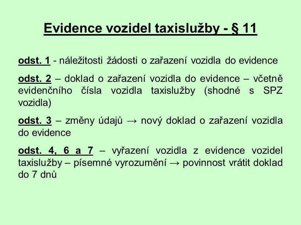 Evidence vozidel taxislužby - § 11
