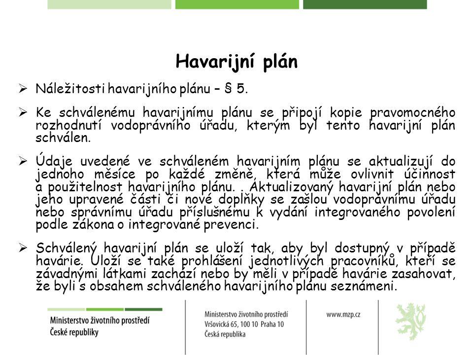 Havarijní plán Náležitosti havarijního plánu – § 5.