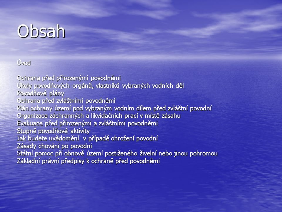 Obsah Úvod Ochrana před přirozenými povodněmi