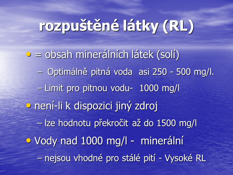 rozpuštěné látky (RL) = obsah minerálních látek (solí)
