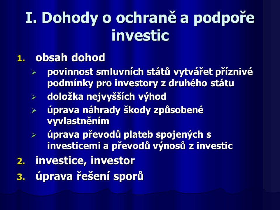 I. Dohody o ochraně a podpoře investic