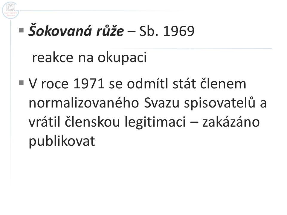 Šokovaná růže – Sb. 1969 reakce na okupaci.