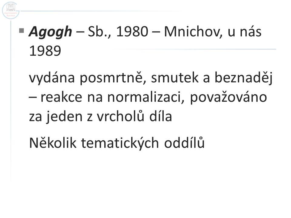 Agogh – Sb., 1980 – Mnichov, u nás 1989