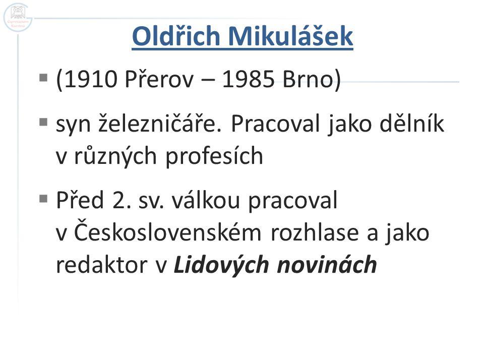 Oldřich Mikulášek (1910 Přerov – 1985 Brno)