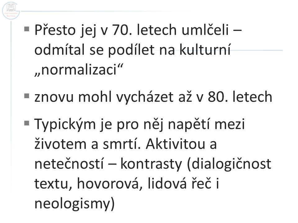 """Přesto jej v 70. letech umlčeli – odmítal se podílet na kulturní """"normalizaci"""