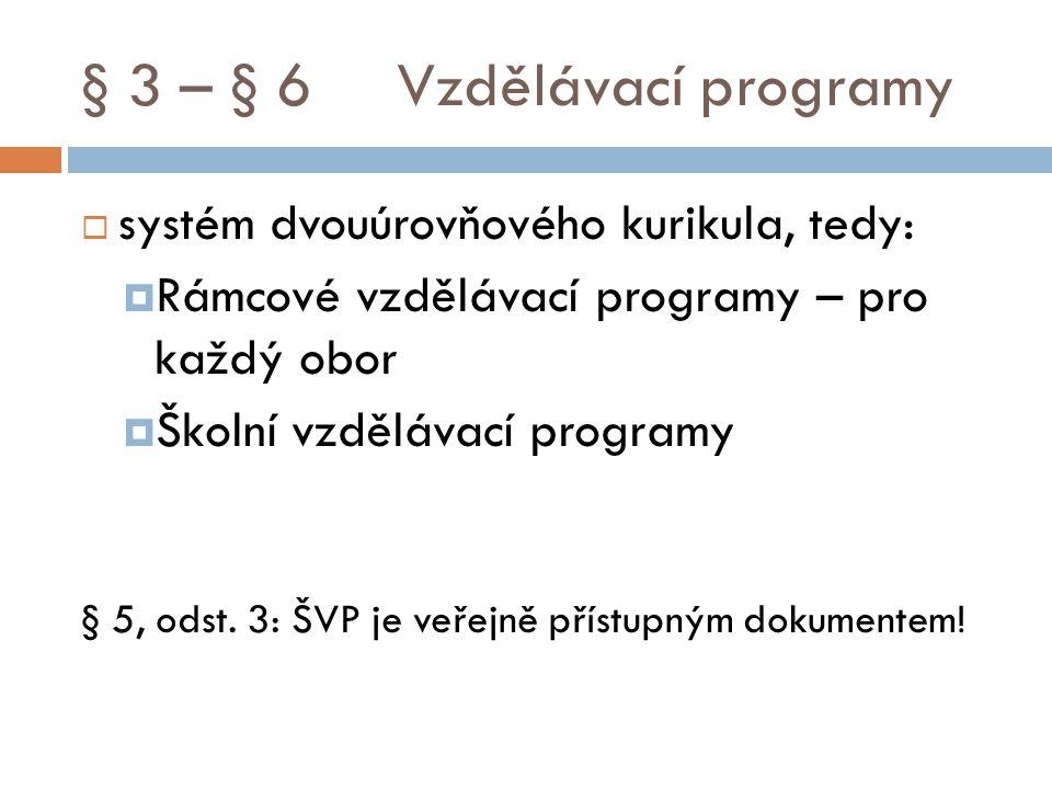 § 3 – § 6 Vzdělávací programy