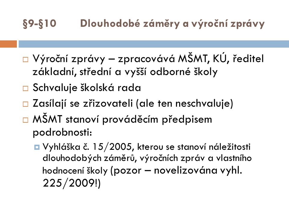 §9-§10 Dlouhodobé záměry a výroční zprávy
