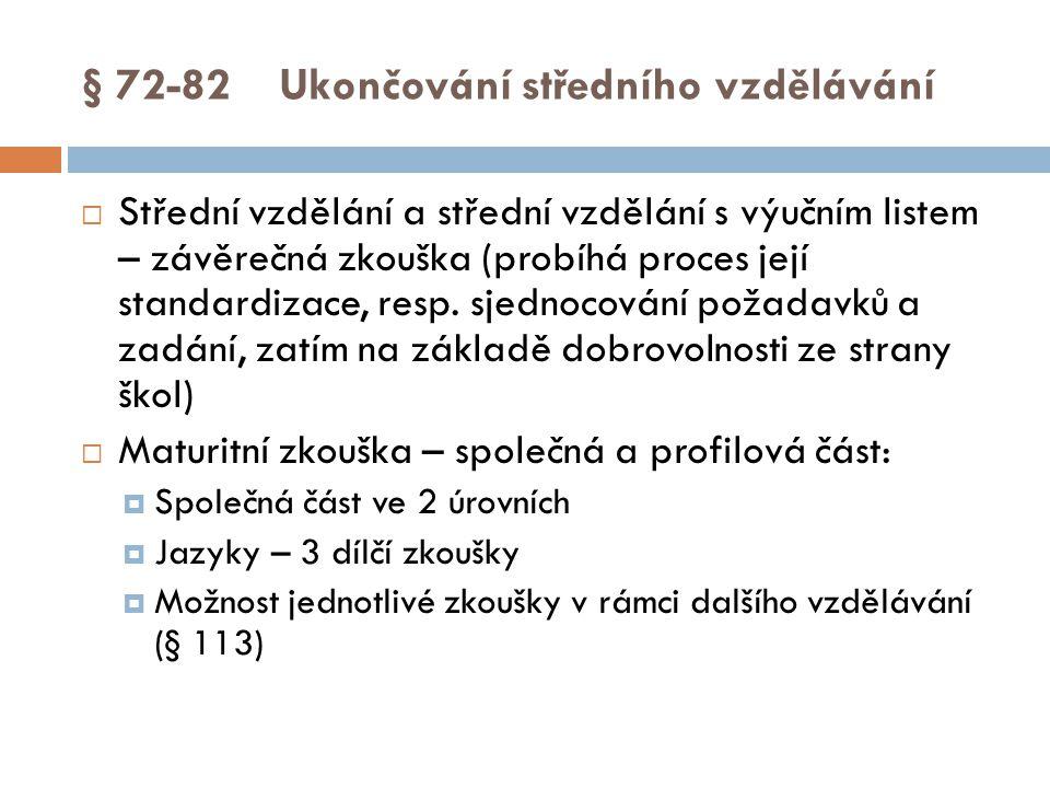 § 72-82 Ukončování středního vzdělávání