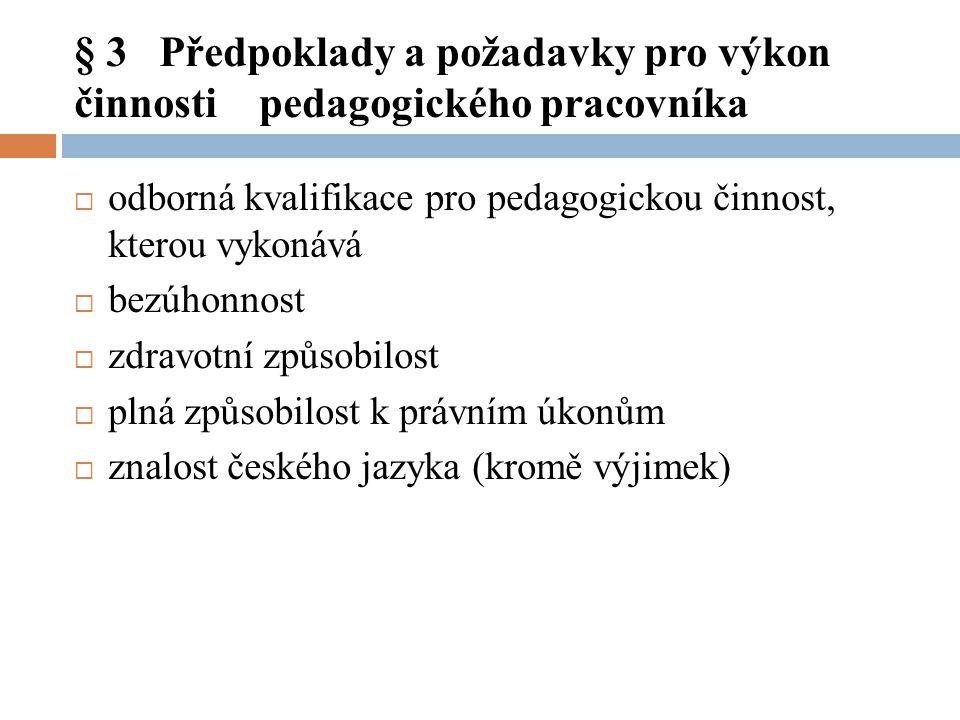 § 3 Předpoklady a požadavky pro výkon činnosti pedagogického pracovníka