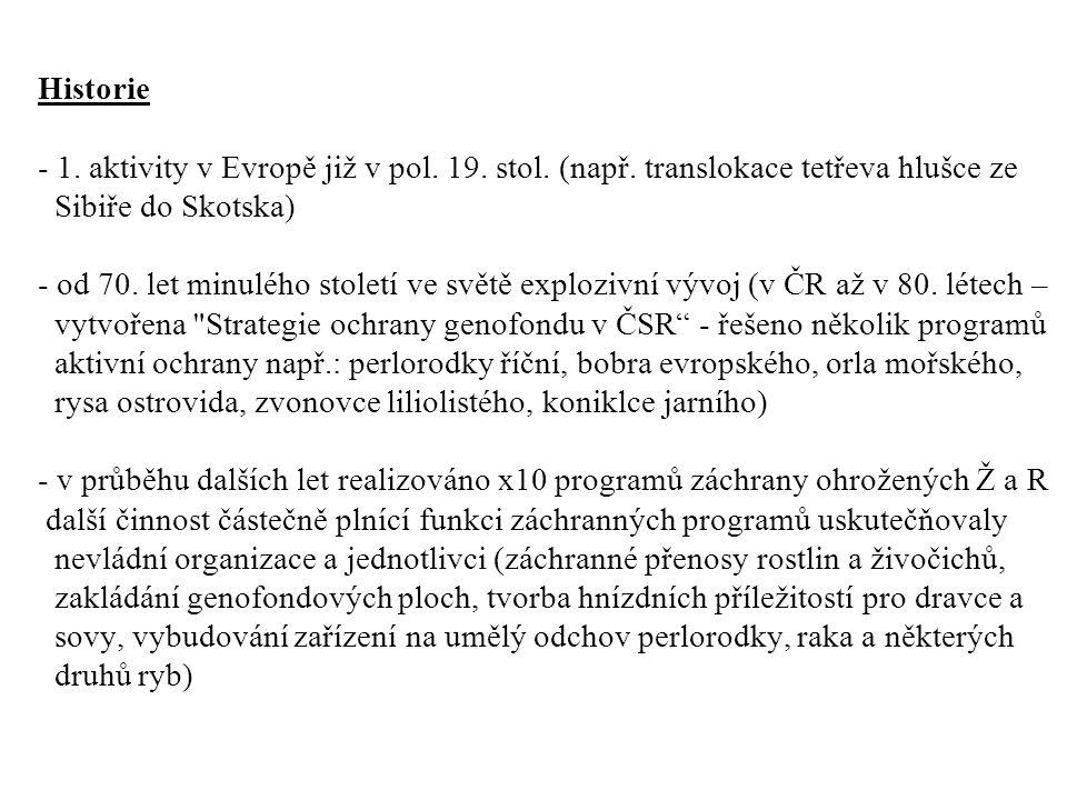 Historie - 1. aktivity v Evropě již v pol. 19. stol. (např
