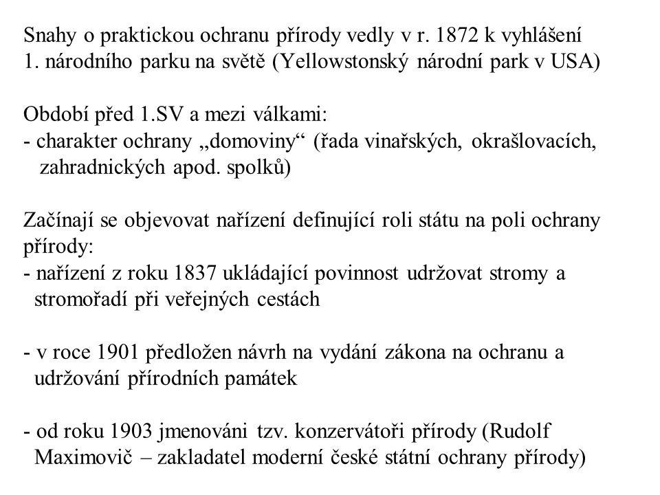 Snahy o praktickou ochranu přírody vedly v r. 1872 k vyhlášení 1