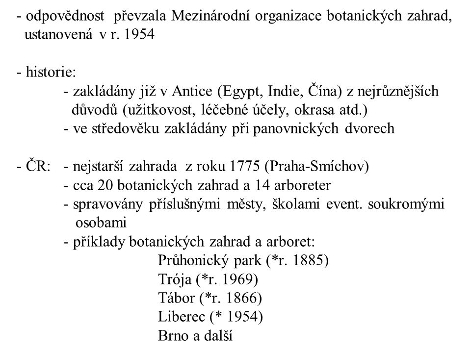 odpovědnost převzala Mezinárodní organizace botanických zahrad, ustanovená v r.