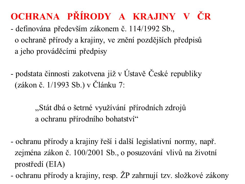 OCHRANA PŘÍRODY A KRAJINY V ČR - definována především zákonem č
