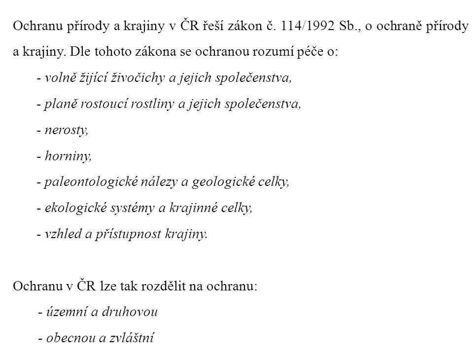 Ochranu přírody a krajiny v ČR řeší zákon č. 114/1992 Sb