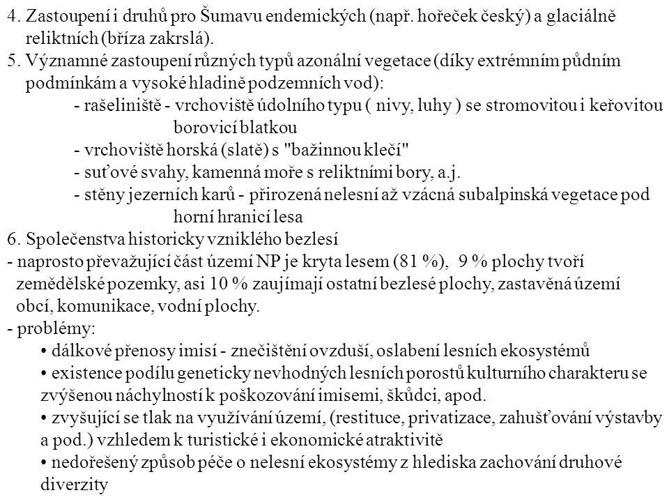 4. Zastoupení i druhů pro Šumavu endemických (např
