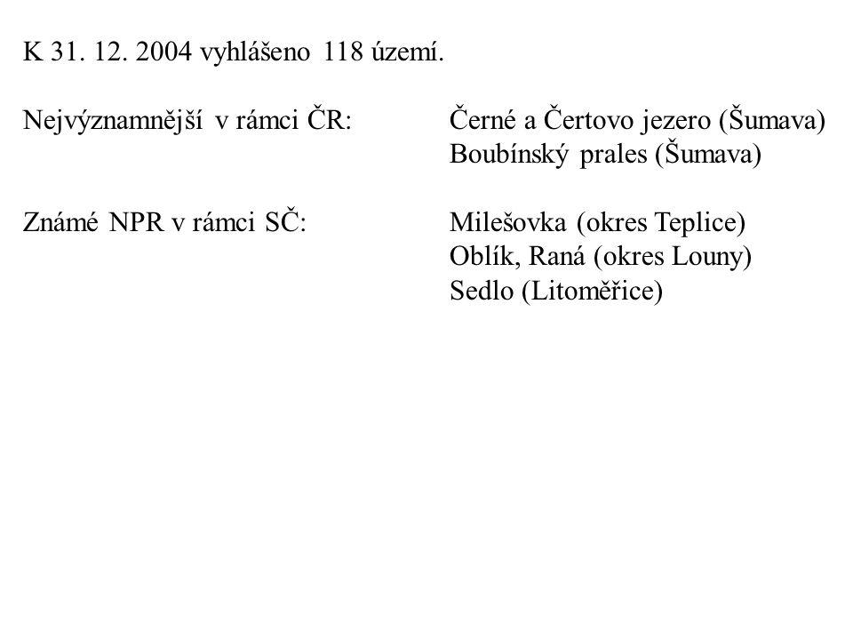 K 31. 12. 2004 vyhlášeno 118 území. Nejvýznamnější v rámci ČR: Černé a Čertovo jezero (Šumava) Boubínský prales (Šumava)