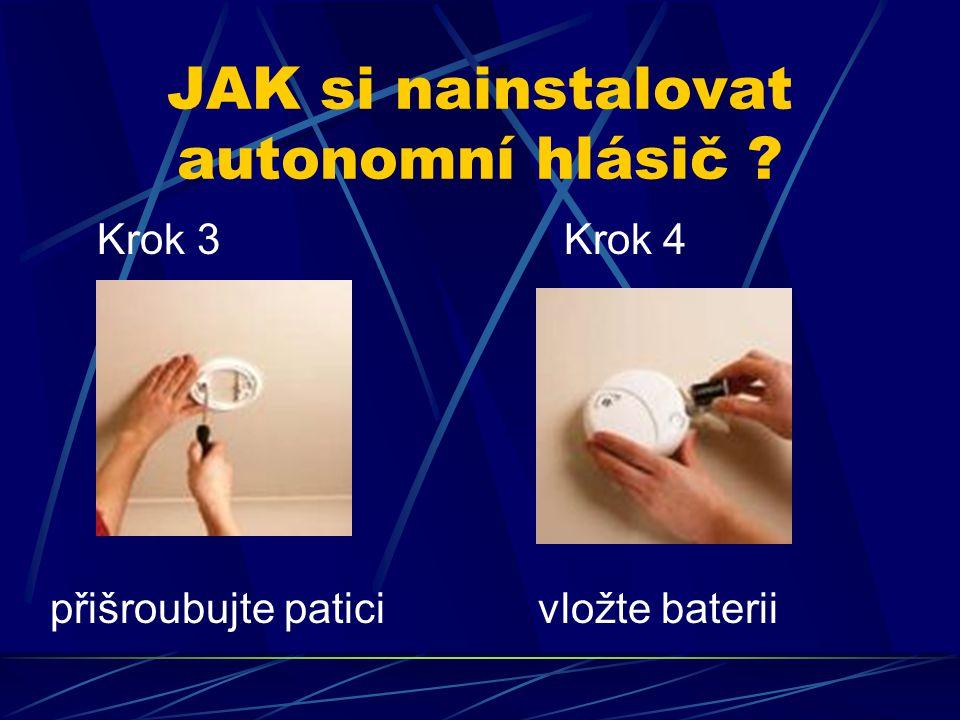 JAK si nainstalovat autonomní hlásič