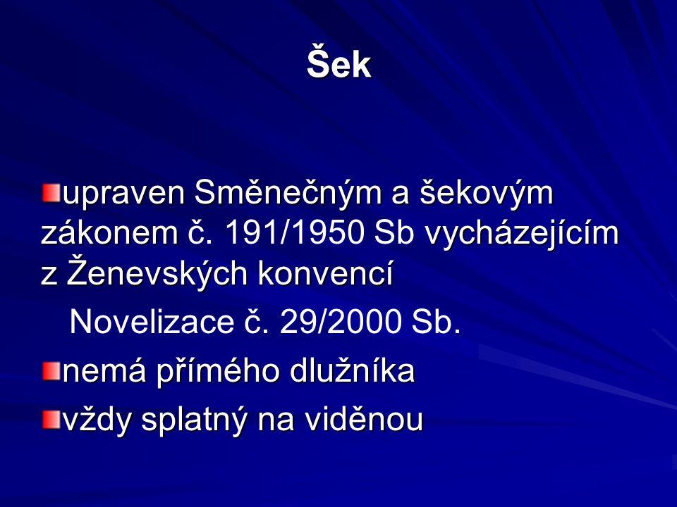 Šek upraven Směnečným a šekovým zákonem č. 191/1950 Sb vycházejícím z Ženevských konvencí. Novelizace č. 29/2000 Sb.