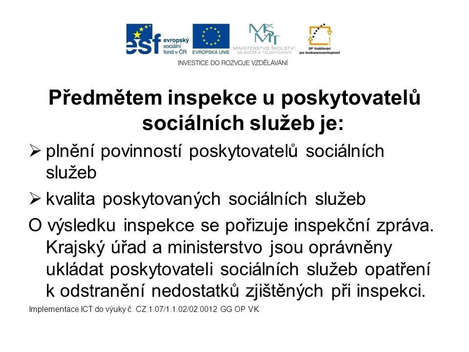 Předmětem inspekce u poskytovatelů sociálních služeb je: