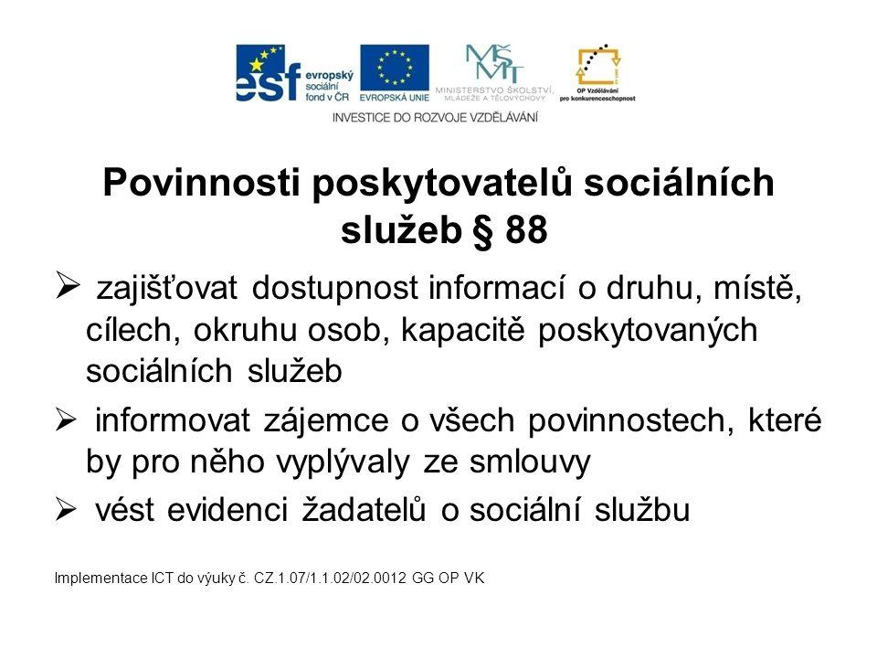 Povinnosti poskytovatelů sociálních služeb § 88