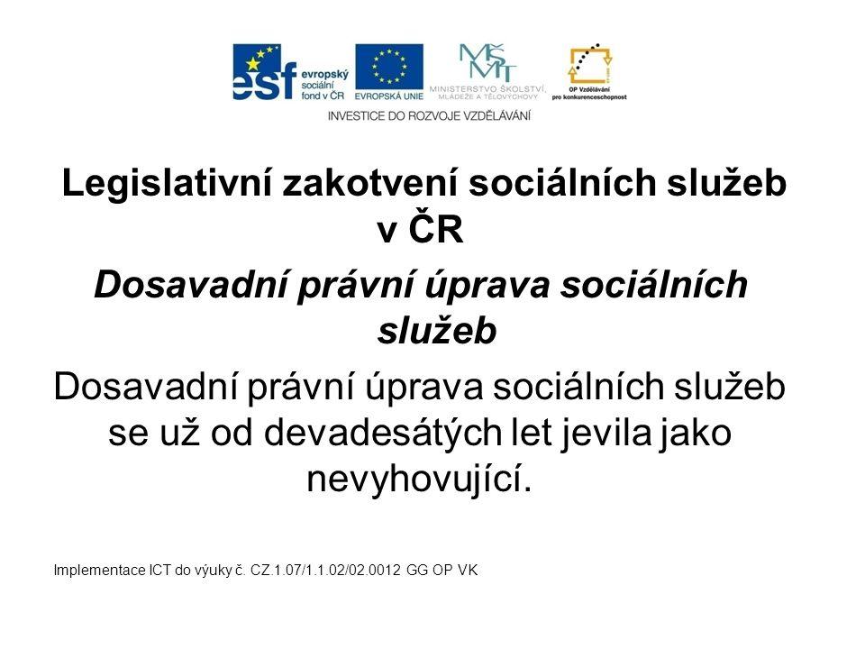 Dosavadní právní úprava sociálních služeb