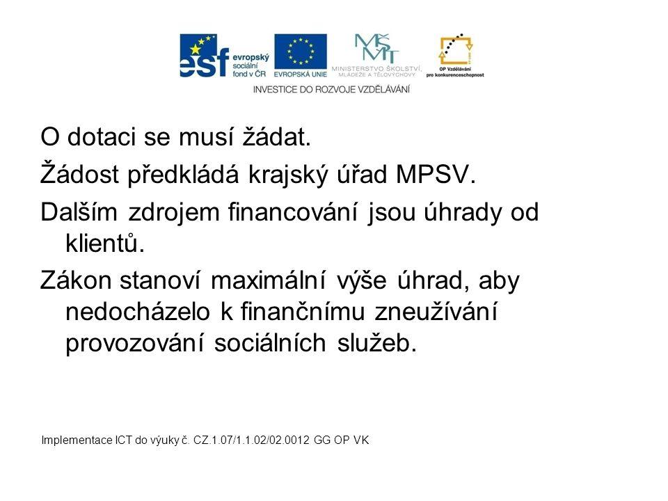 Žádost předkládá krajský úřad MPSV.