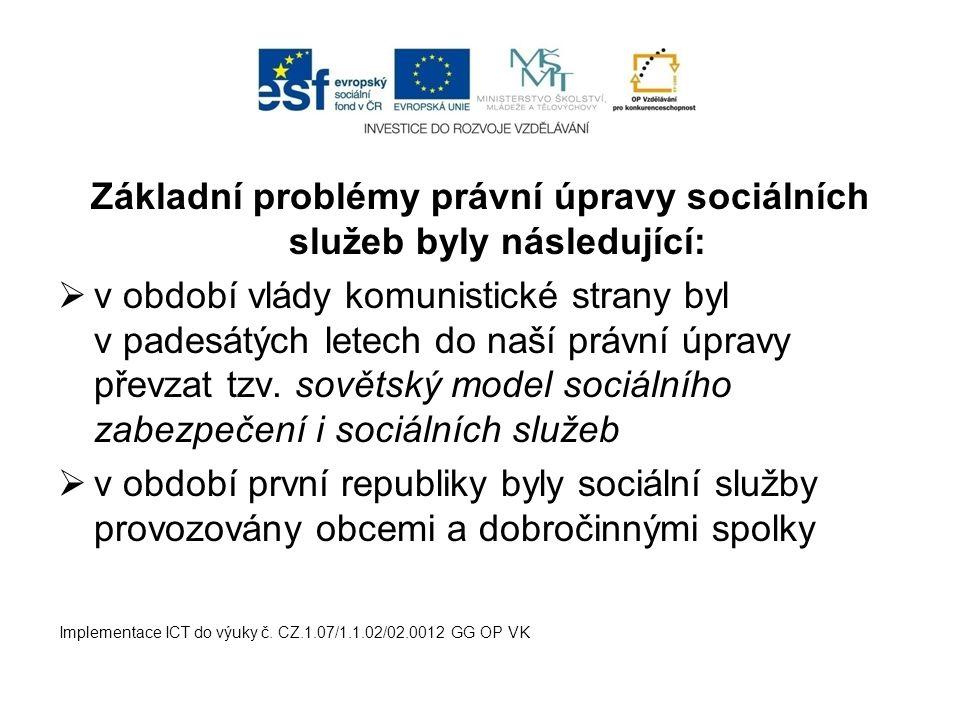 Základní problémy právní úpravy sociálních služeb byly následující: