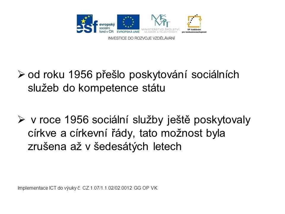 od roku 1956 přešlo poskytování sociálních služeb do kompetence státu