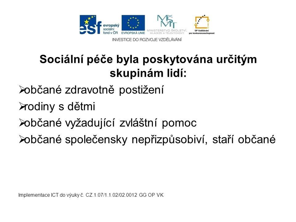 Sociální péče byla poskytována určitým skupinám lidí: