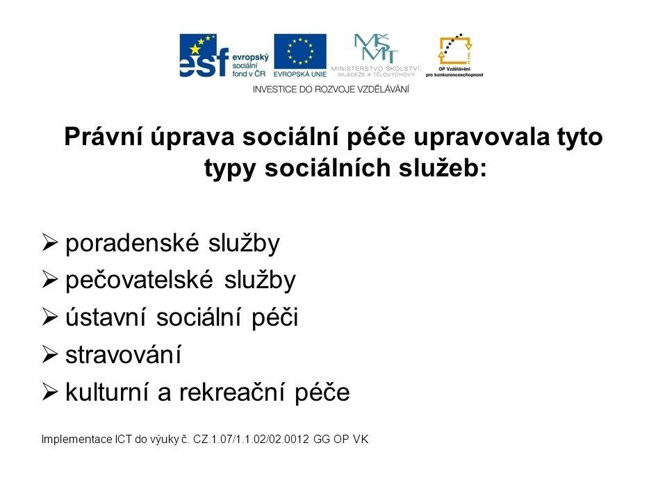 Právní úprava sociální péče upravovala tyto typy sociálních služeb: