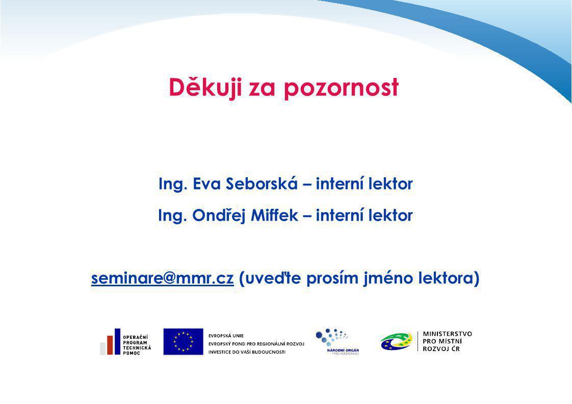 Děkuji za pozornost Ing. Eva Seborská – interní lektor
