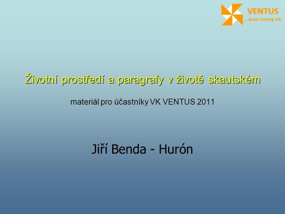 Životní prostředí a paragrafy v životě skautském materiál pro účastníky VK VENTUS 2011