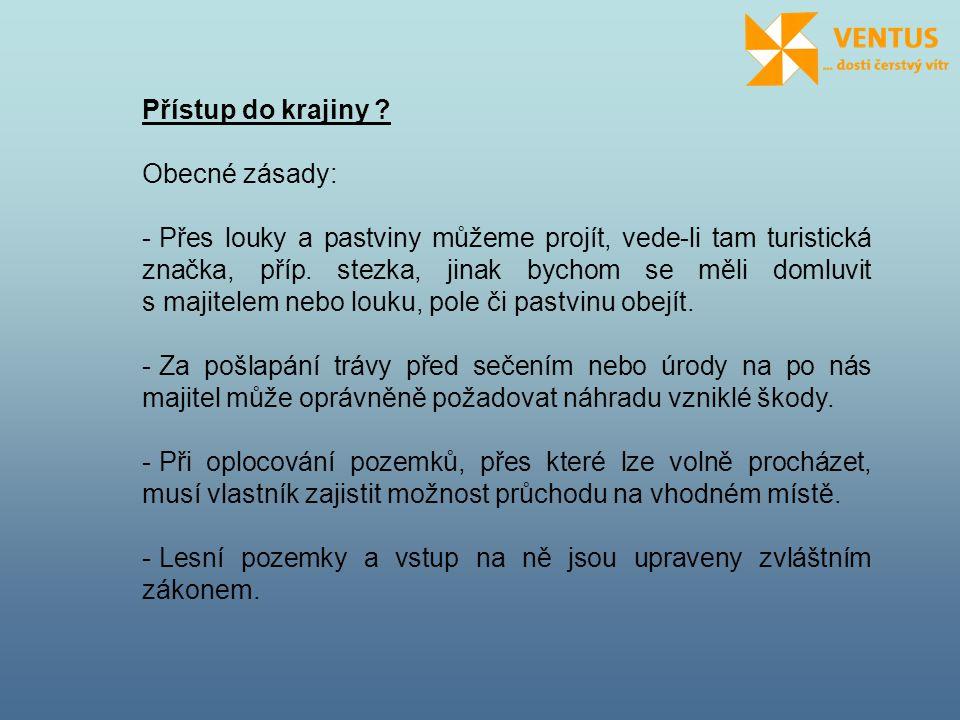Přístup do krajiny Obecné zásady: