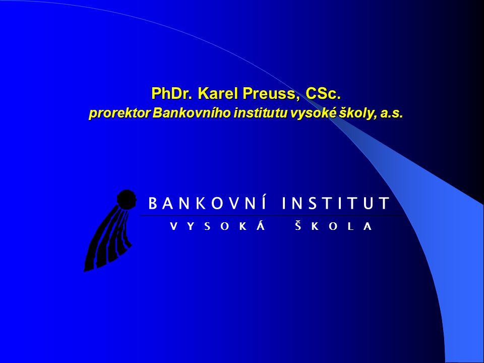 prorektor Bankovního institutu vysoké školy, a.s.