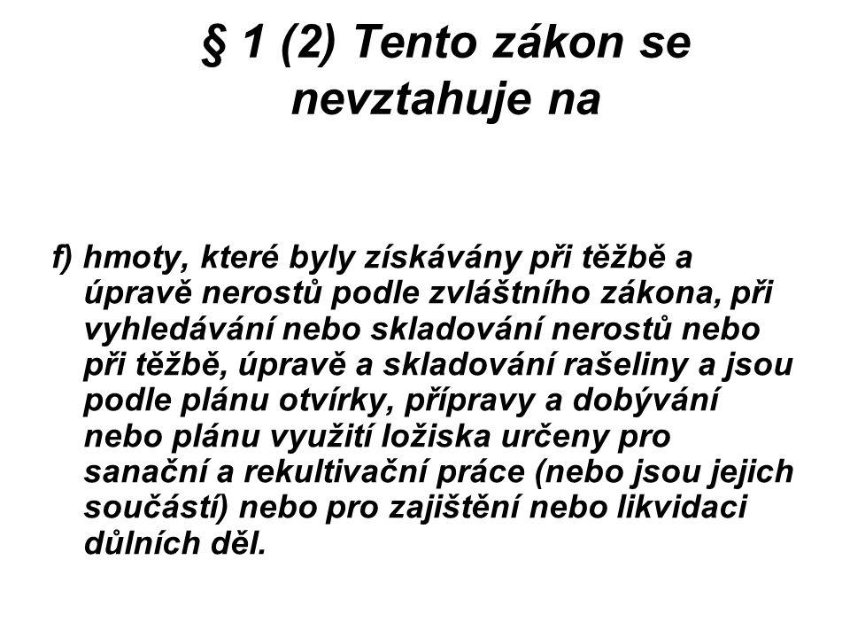 § 1 (2) Tento zákon se nevztahuje na