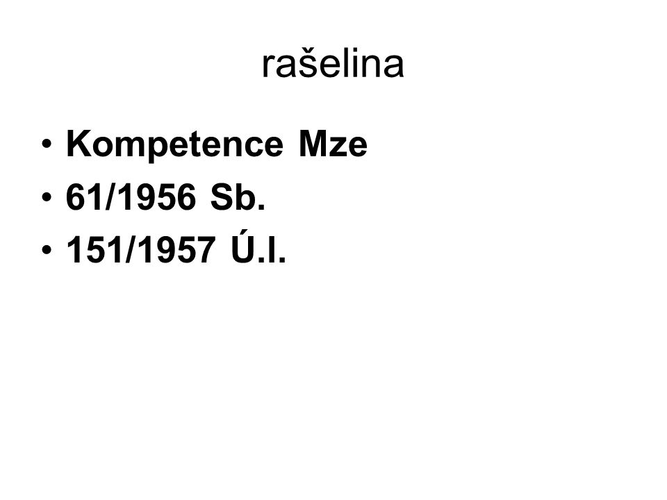rašelina Kompetence Mze 61/1956 Sb. 151/1957 Ú.l.