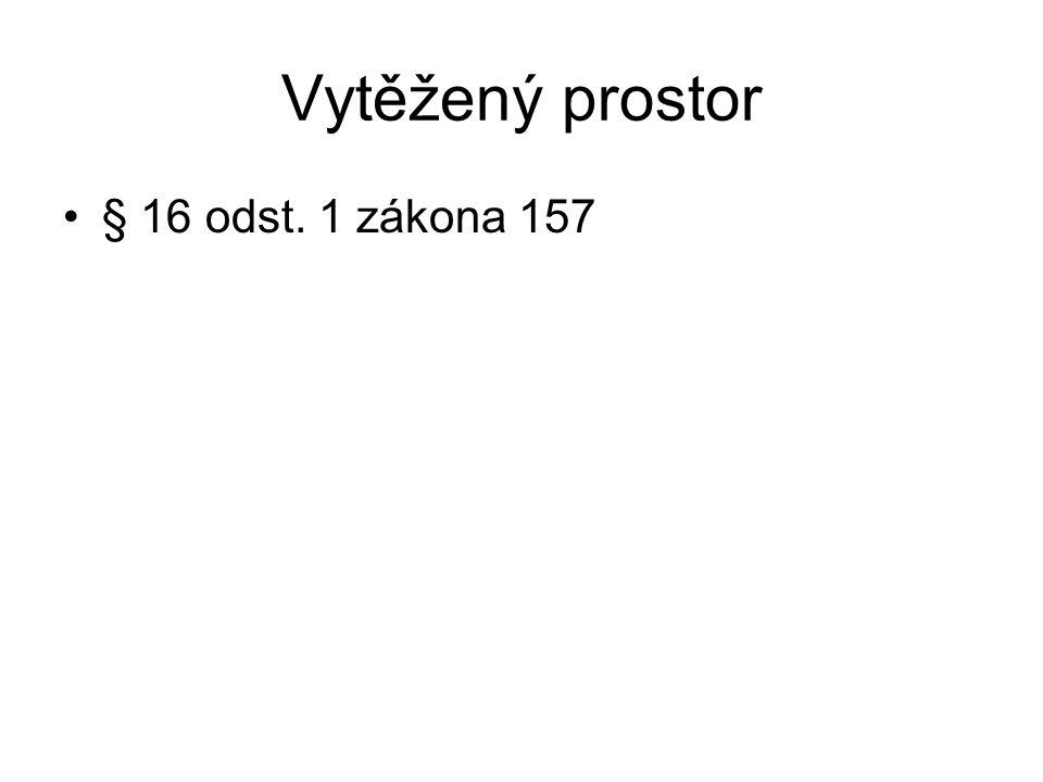 Vytěžený prostor § 16 odst. 1 zákona 157