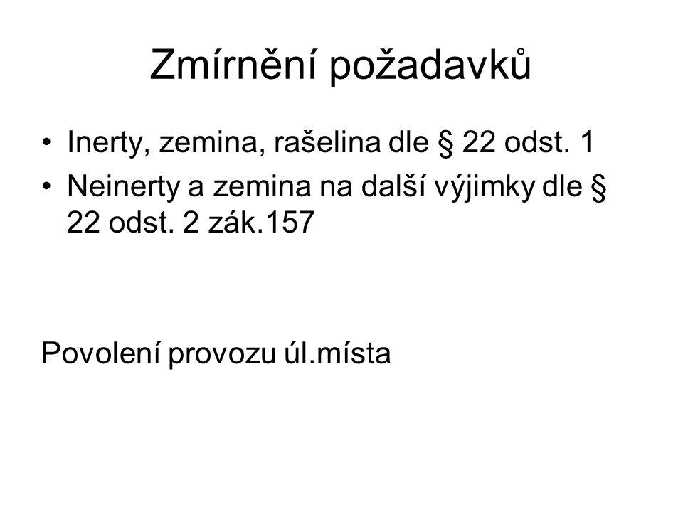 Zmírnění požadavků Inerty, zemina, rašelina dle § 22 odst. 1