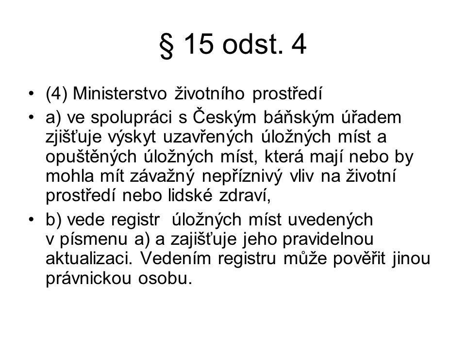 § 15 odst. 4 (4) Ministerstvo životního prostředí