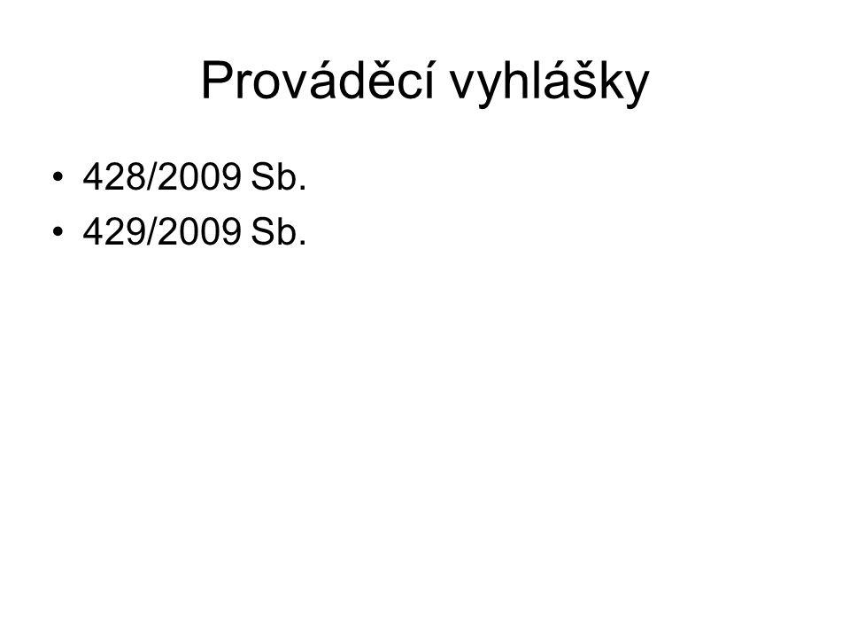 Prováděcí vyhlášky 428/2009 Sb. 429/2009 Sb.