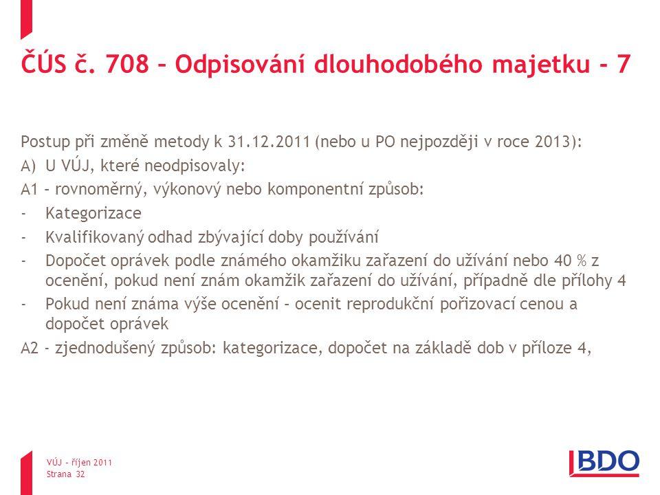 ČÚS č. 708 – Odpisování dlouhodobého majetku - 7