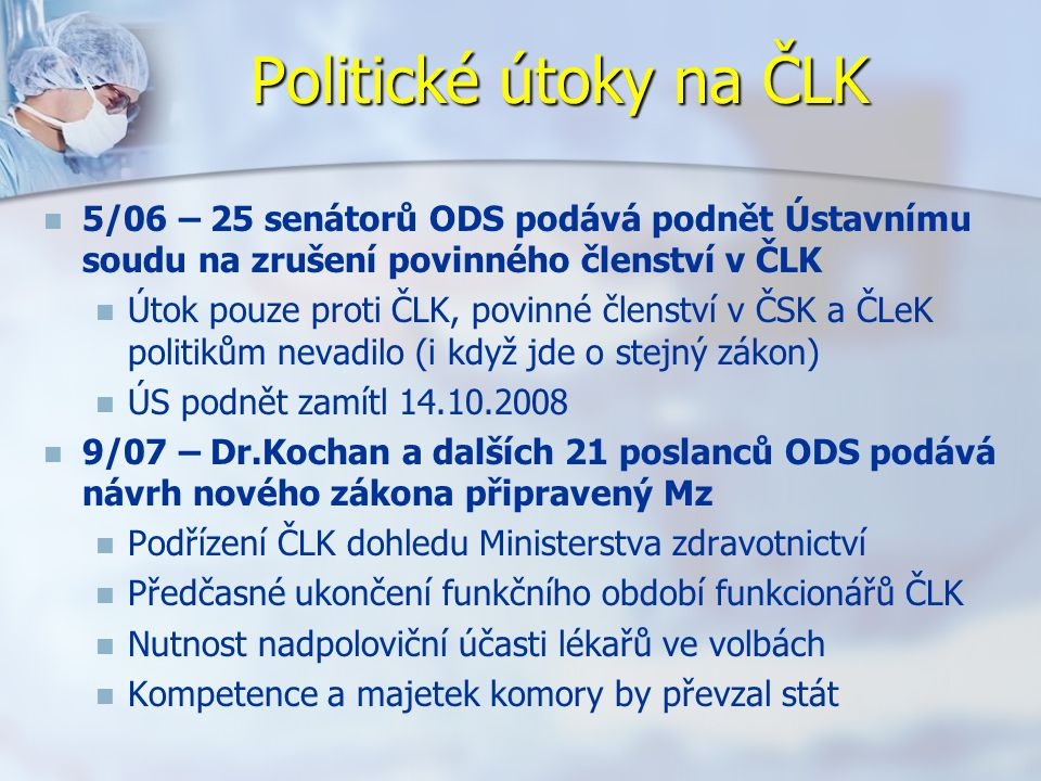 Politické útoky na ČLK 5/06 – 25 senátorů ODS podává podnět Ústavnímu soudu na zrušení povinného členství v ČLK.