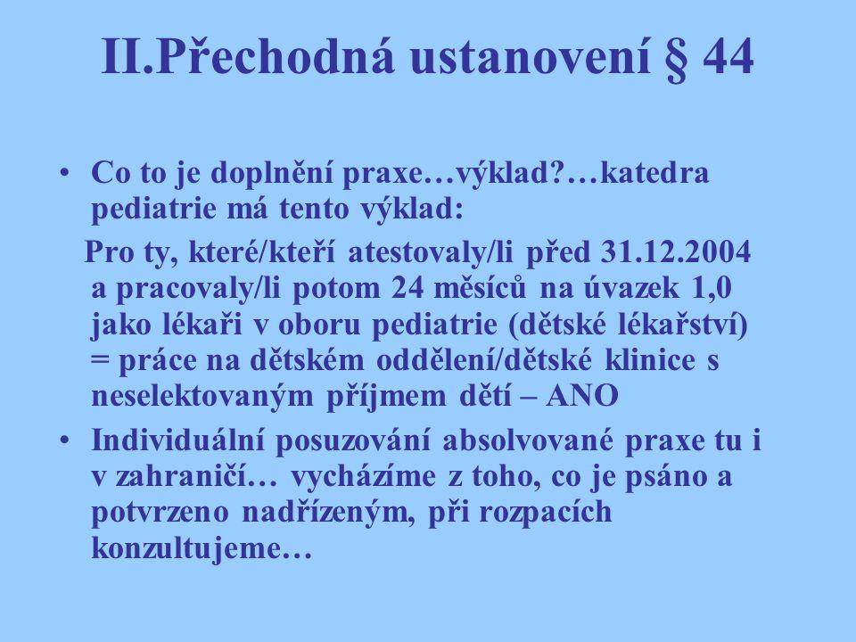 II.Přechodná ustanovení § 44