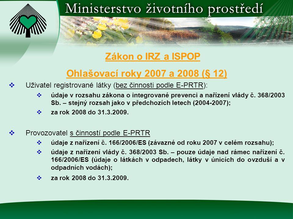 Zákon o IRZ a ISPOP Ohlašovací roky 2007 a 2008 (§ 12)